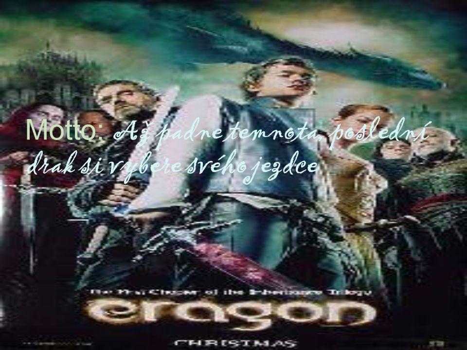 Motto: Až padne temnota, poslední drak si vybere svého jezdce