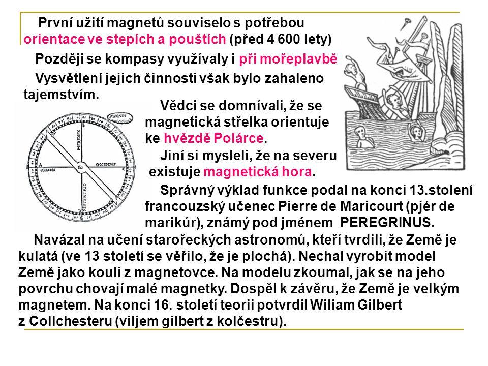 První užití magnetů souviselo s potřebou orientace ve stepích a pouštích (před 4 600 lety)
