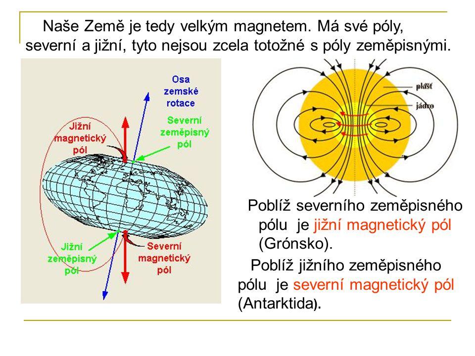 Naše Země je tedy velkým magnetem