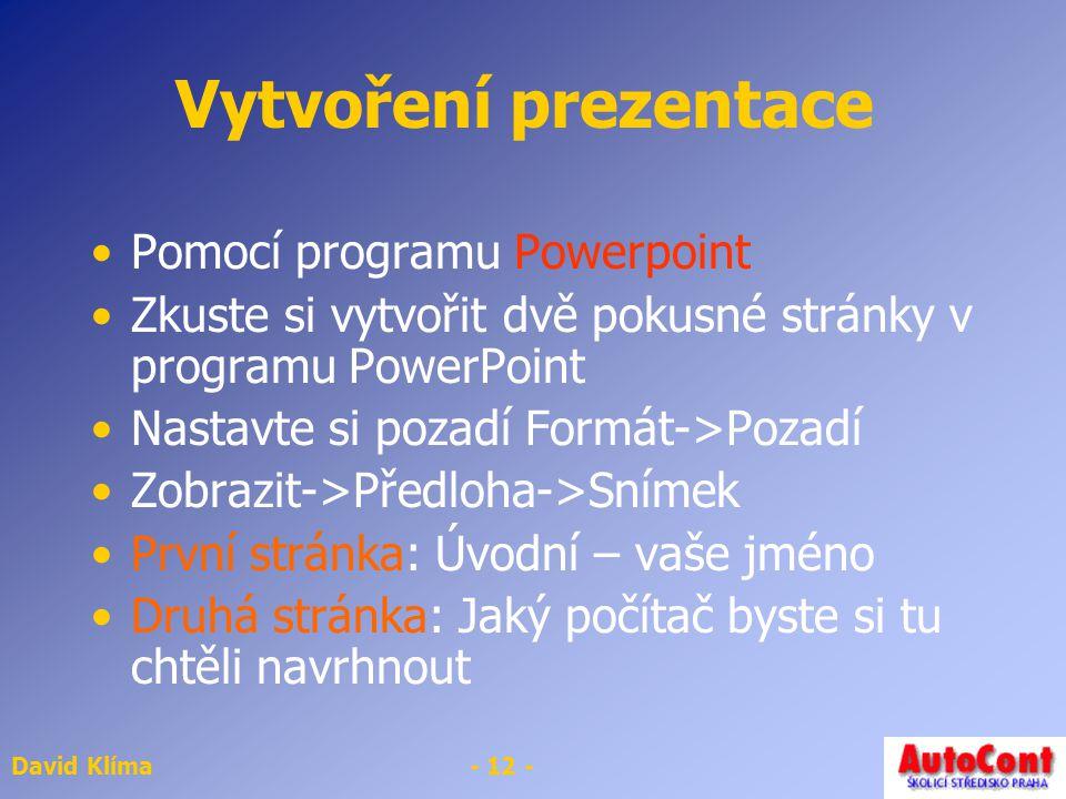 Vytvoření prezentace Pomocí programu Powerpoint