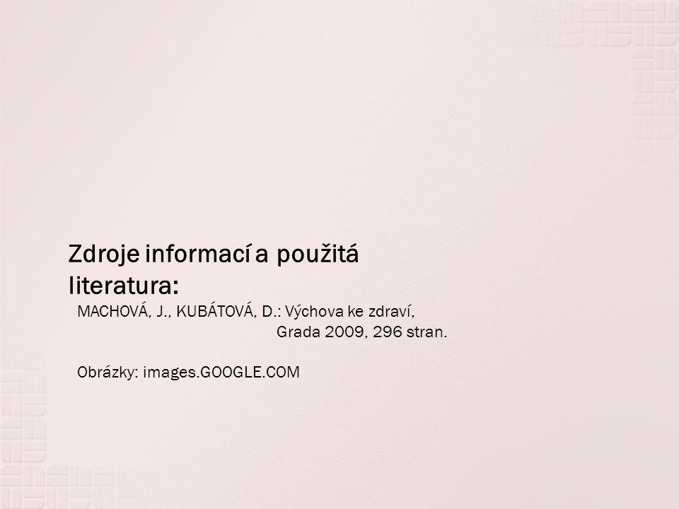 Zdroje informací a použitá literatura: