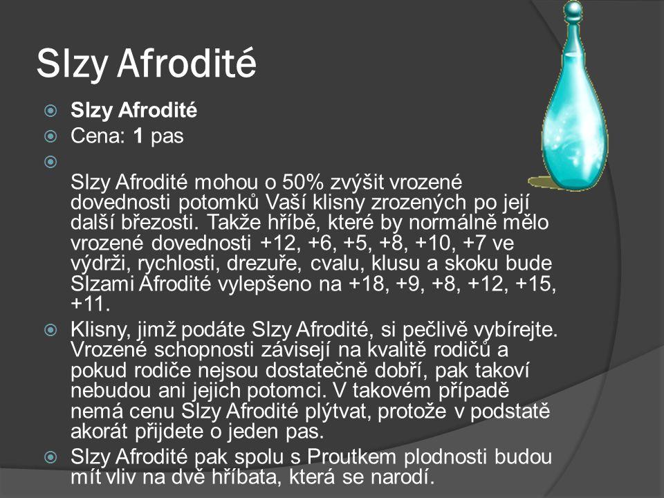Slzy Afrodité Slzy Afrodité Cena: 1 pas