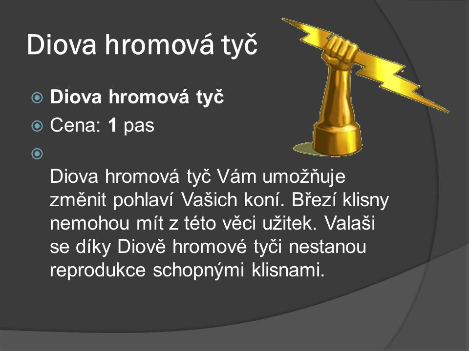 Diova hromová tyč Diova hromová tyč Cena: 1 pas