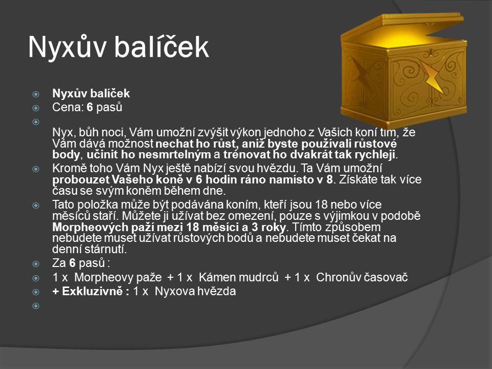 Nyxův balíček Nyxův balíček Cena: 6 pasů
