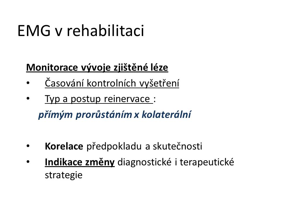 EMG v rehabilitaci Monitorace vývoje zjištěné léze