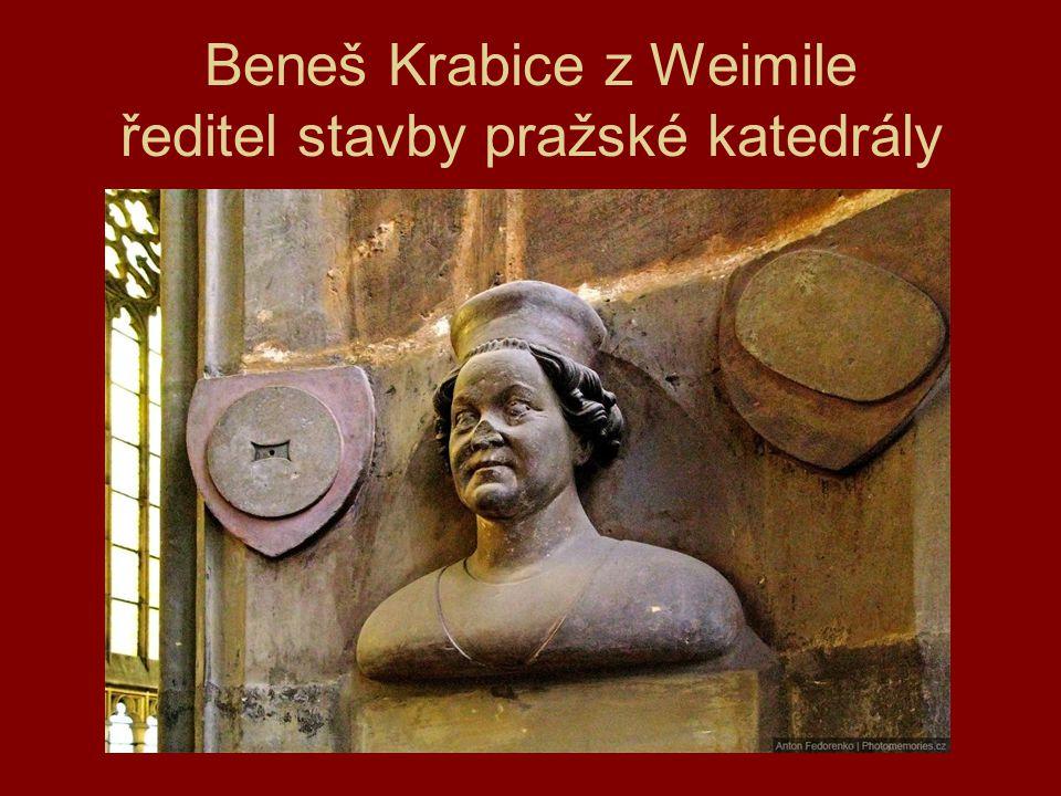 Beneš Krabice z Weimile ředitel stavby pražské katedrály