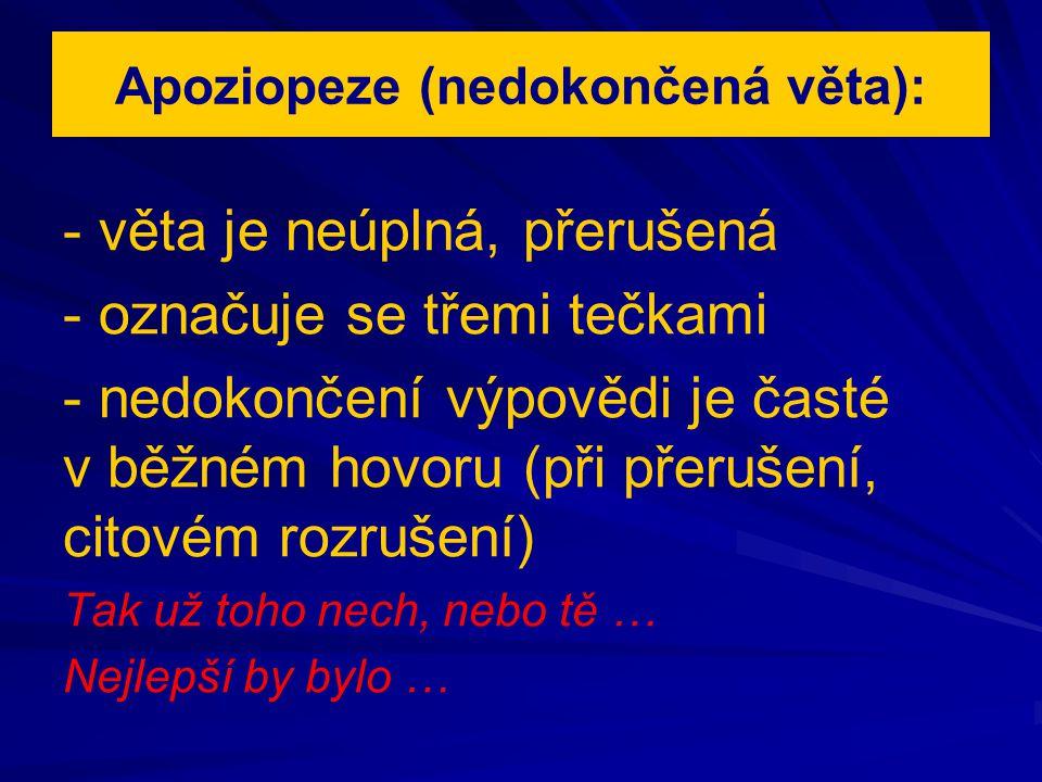Apoziopeze (nedokončená věta):