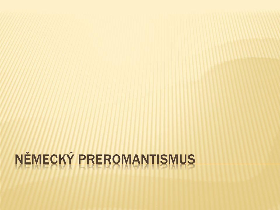NĚMECKÝ PREROMANTISMUS