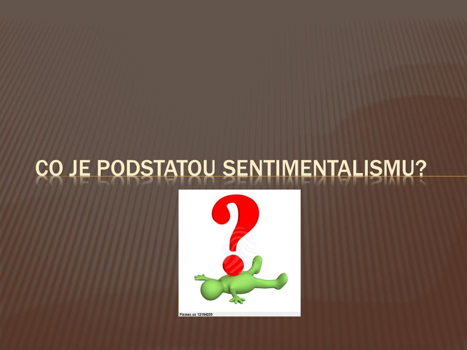Co je podstatou sentimentalismu