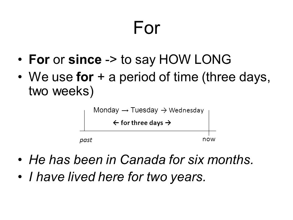For For or since -> to say HOW LONG