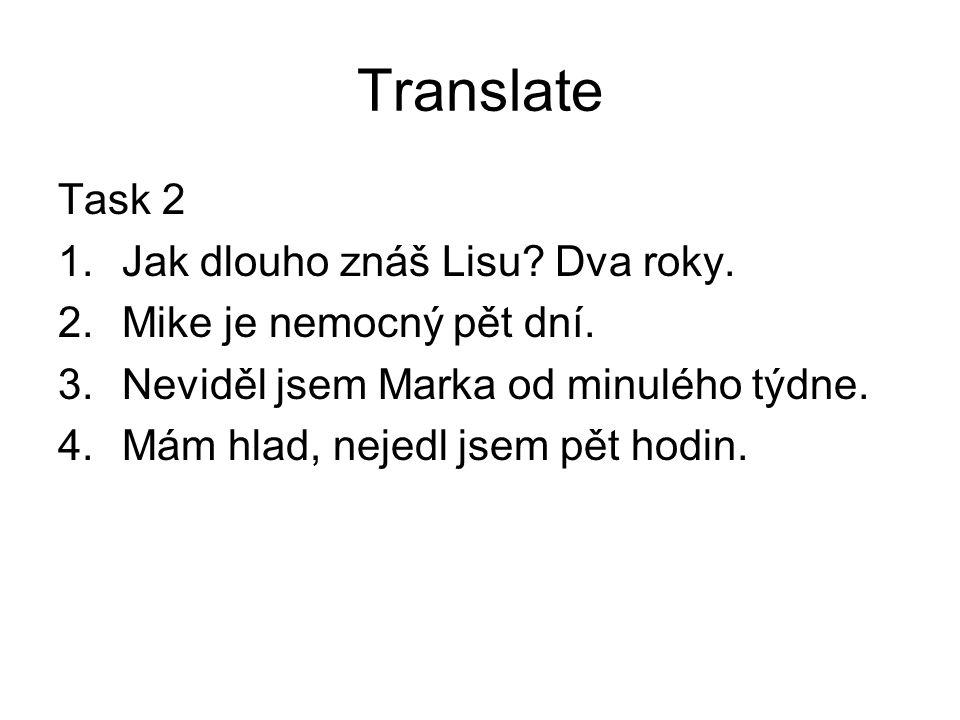 Translate Task 2 Jak dlouho znáš Lisu Dva roky.
