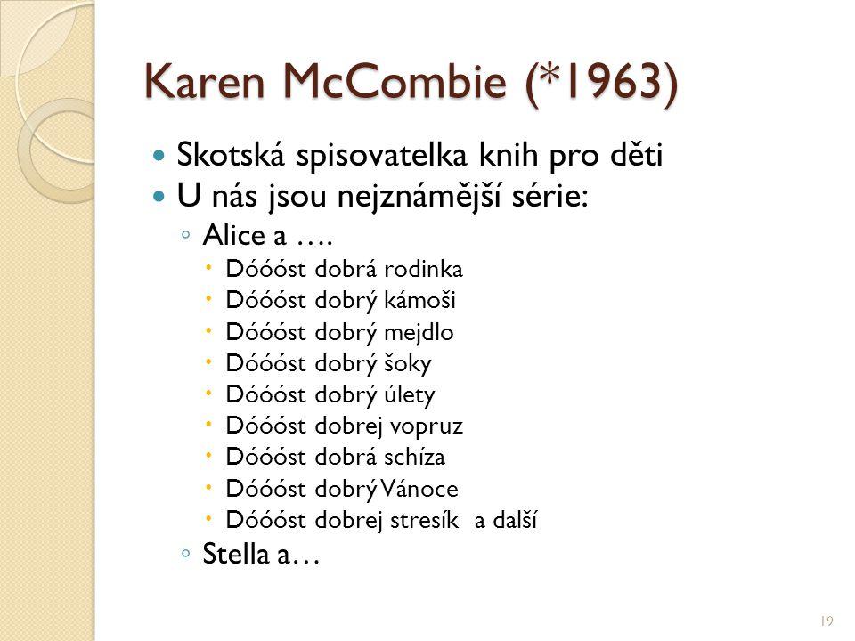 Karen McCombie (*1963) Skotská spisovatelka knih pro děti