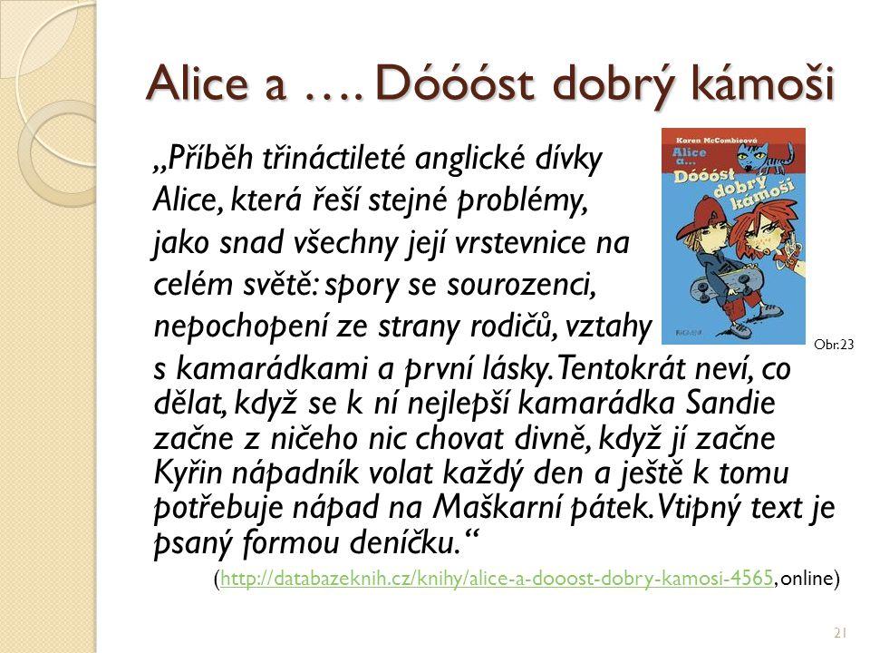 Alice a …. Dóóóst dobrý kámoši