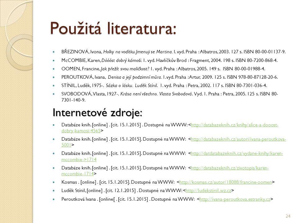 Použitá literatura: Internetové zdroje: