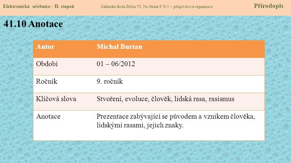 41.10 Anotace Autor Michal Burian Období 01 – 06/2012 Ročník 9. ročník