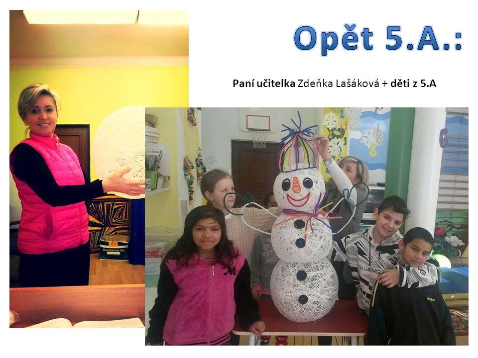 Opět 5.A.: Paní učitelka Zdeňka Lašáková + děti z 5.A