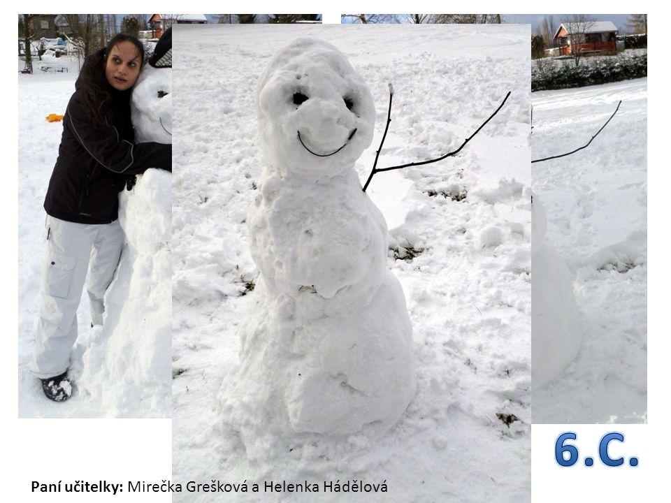 6.C. Paní učitelky: Mirečka Grešková a Helenka Hádělová