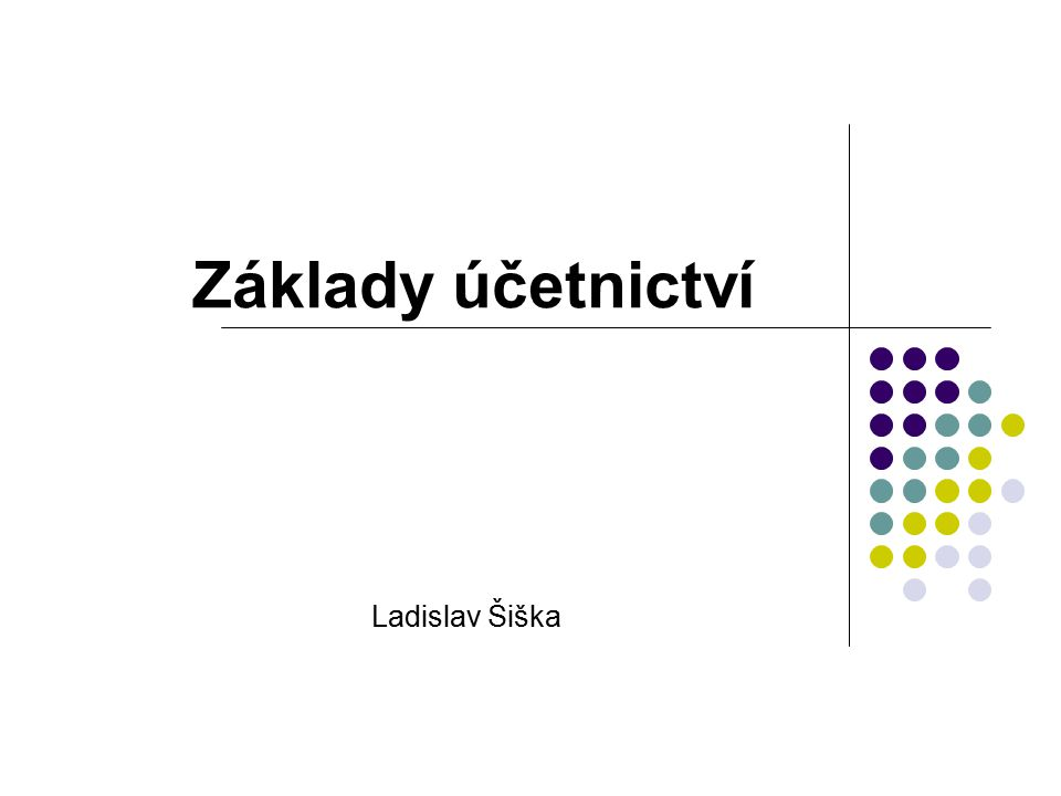 Základy účetnictví Ladislav Šiška
