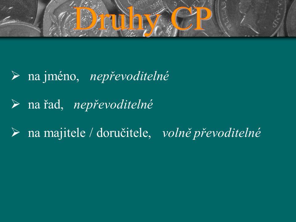 Druhy CP na jméno, nepřevoditelné na řad, nepřevoditelné
