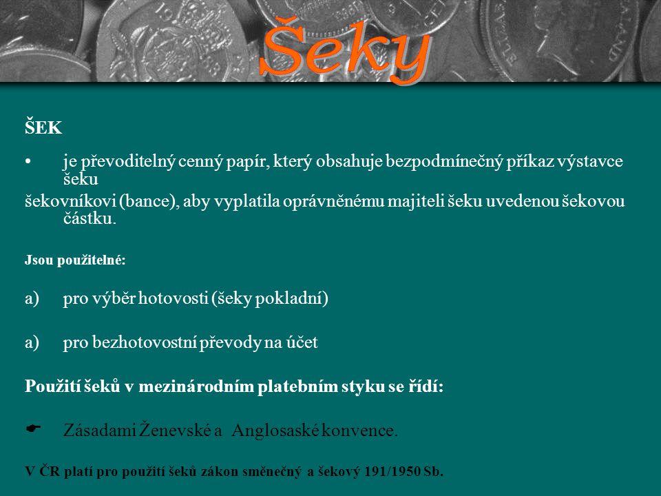 Šeky ŠEK. je převoditelný cenný papír, který obsahuje bezpodmínečný příkaz výstavce šeku.