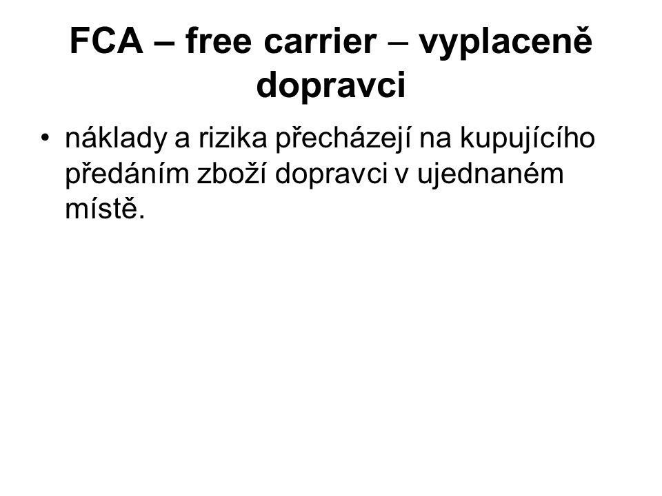 FCA – free carrier – vyplaceně dopravci