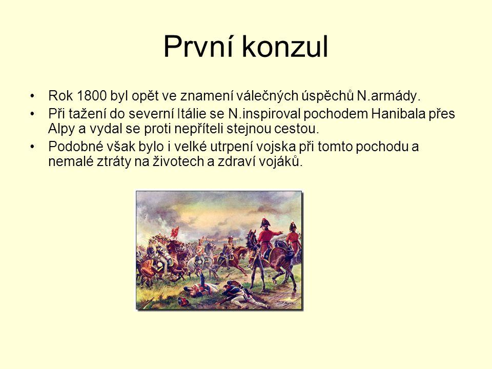 První konzul Rok 1800 byl opět ve znamení válečných úspěchů N.armády.