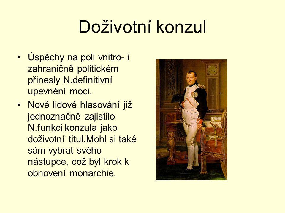 Doživotní konzul Úspěchy na poli vnitro- i zahraničně politickém přinesly N.definitivní upevnění moci.