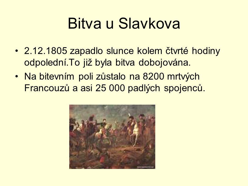 Bitva u Slavkova 2.12.1805 zapadlo slunce kolem čtvrté hodiny odpolední.To již byla bitva dobojována.