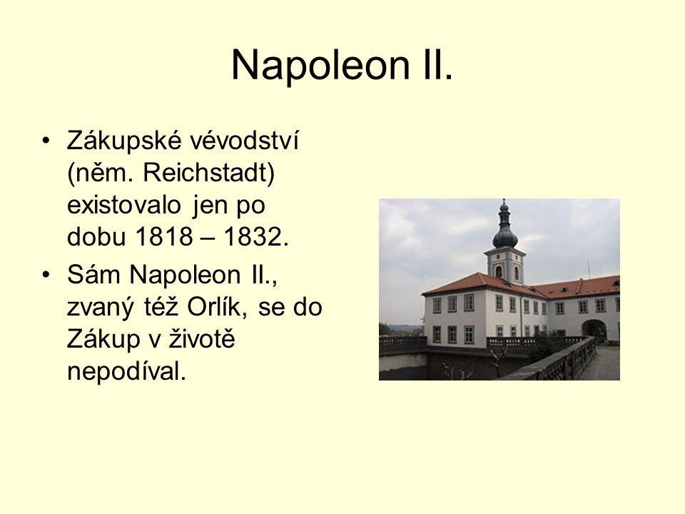 Napoleon II. Zákupské vévodství (něm. Reichstadt) existovalo jen po dobu 1818 – 1832.