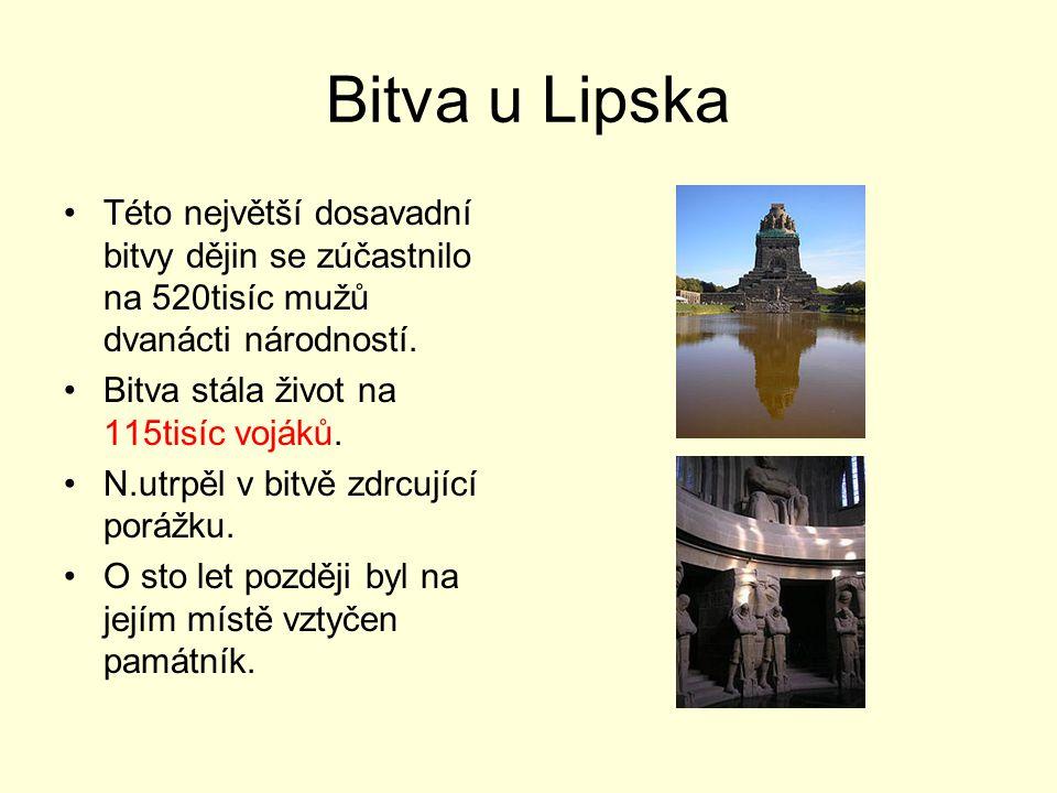 Bitva u Lipska Této největší dosavadní bitvy dějin se zúčastnilo na 520tisíc mužů dvanácti národností.