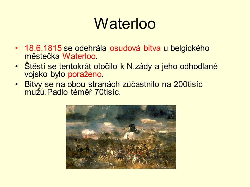 Waterloo 18.6.1815 se odehrála osudová bitva u belgického městečka Waterloo.