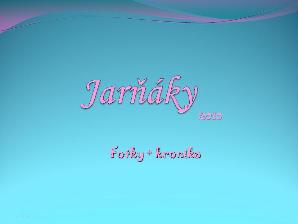 Jarňáky 2010 Fotky + kronika 10.4.2017