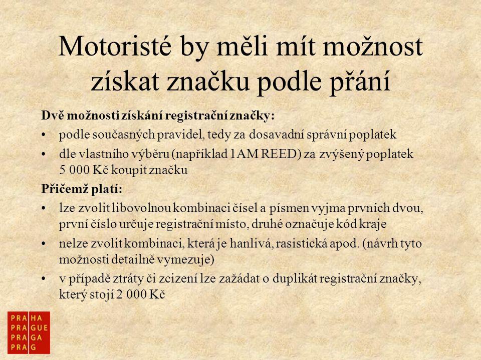 Motoristé by měli mít možnost získat značku podle přání
