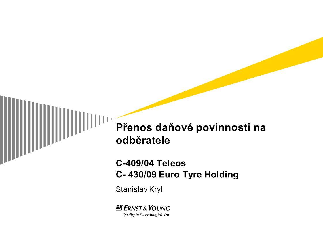 Přenos daňové povinnosti na odběratele C-409/04 Teleos C- 430/09 Euro Tyre Holding