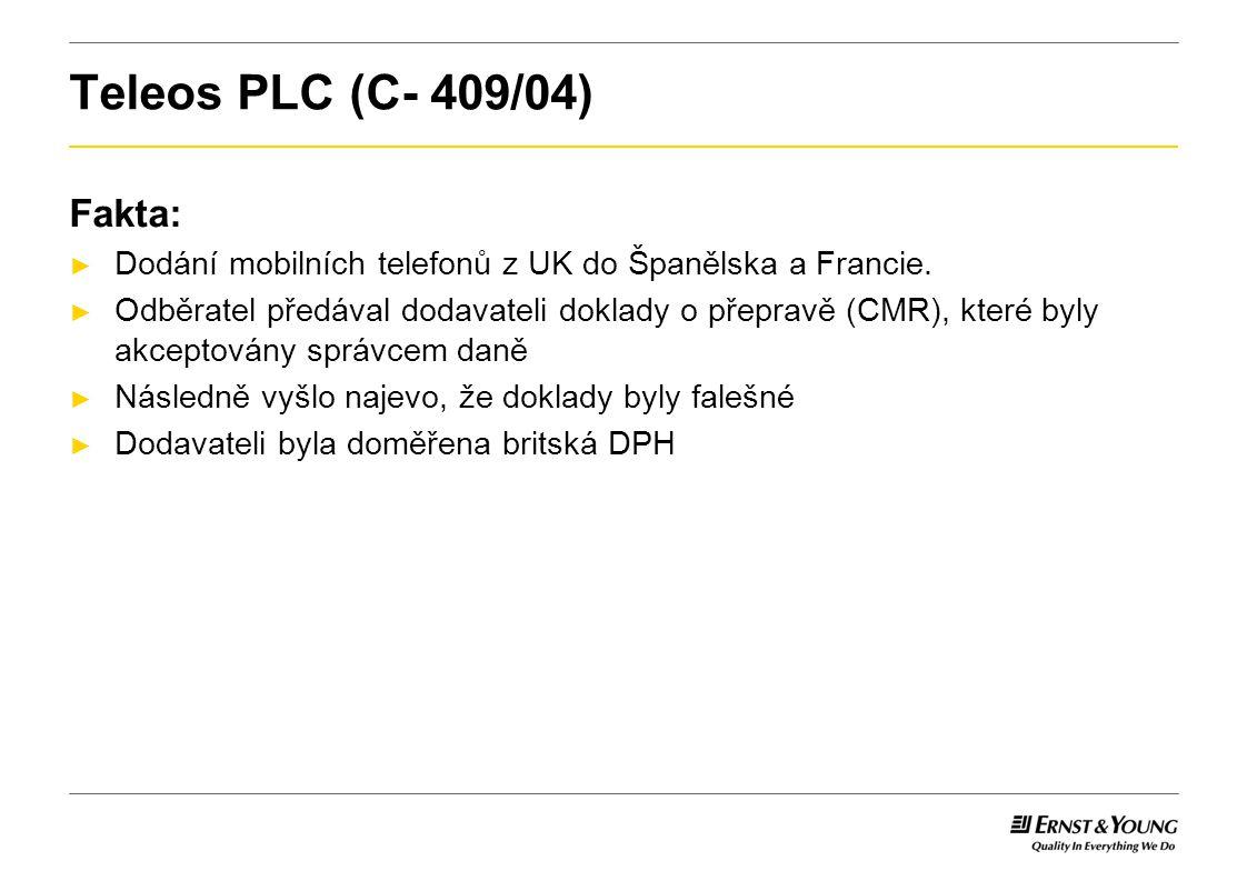 Teleos PLC (C- 409/04) Fakta: