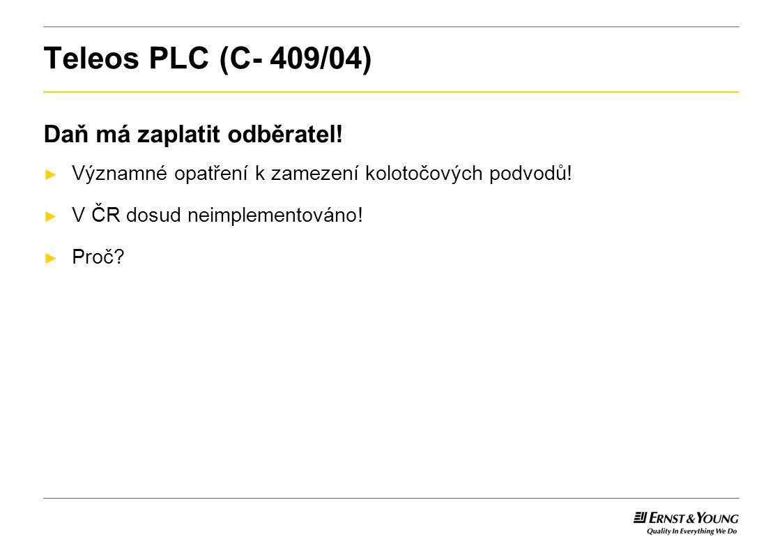 Teleos PLC (C- 409/04) Daň má zaplatit odběratel!