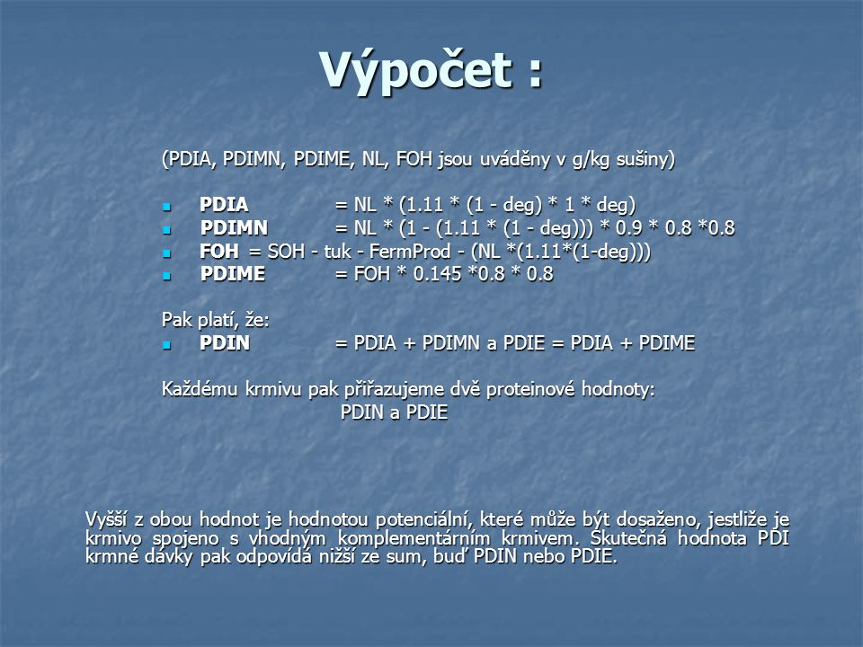 Výpočet : (PDIA, PDIMN, PDIME, NL, FOH jsou uváděny v g/kg sušiny)