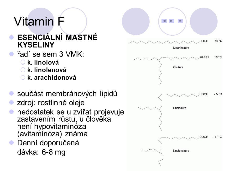 Vitamin F ESENCIÁLNÍ MASTNÉ KYSELINY řadí se sem 3 VMK: