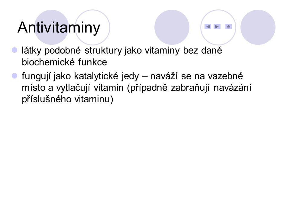 Antivitaminy látky podobné struktury jako vitaminy bez dané biochemické funkce.