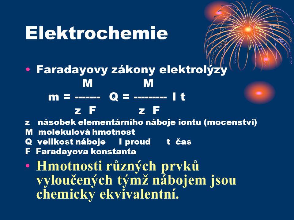Elektrochemie Faradayovy zákony elektrolýzy. M M. m = ------- Q = --------- I t. z F z F.