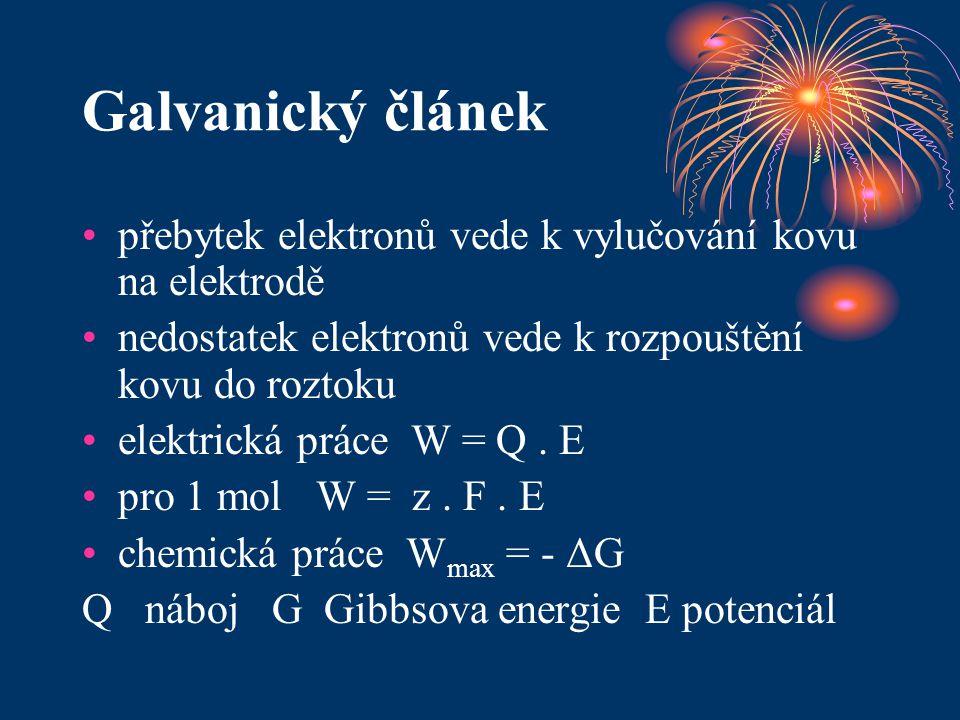 Galvanický článek přebytek elektronů vede k vylučování kovu na elektrodě. nedostatek elektronů vede k rozpouštění kovu do roztoku.