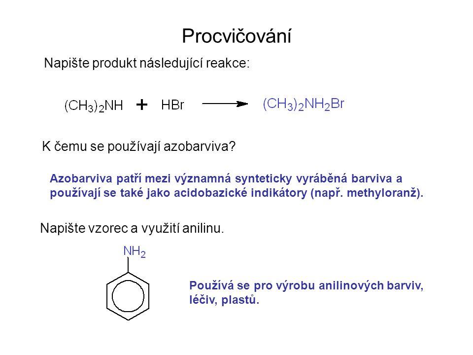 Procvičování Napište produkt následující reakce: