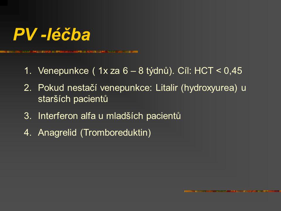 PV -léčba Venepunkce ( 1x za 6 – 8 týdnů). Cíl: HCT < 0,45