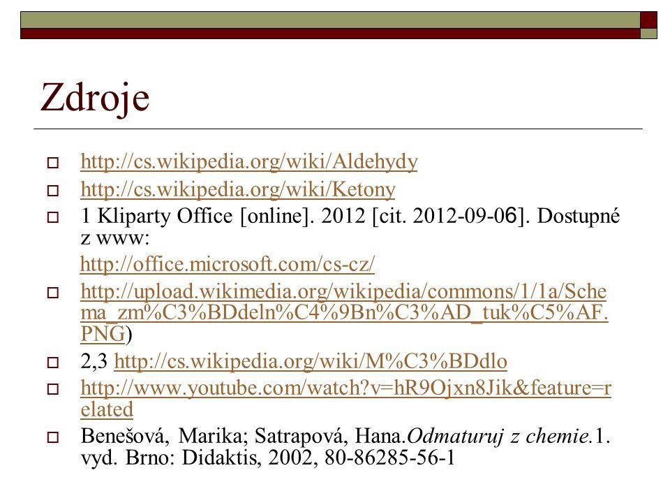 Zdroje http://cs.wikipedia.org/wiki/Aldehydy