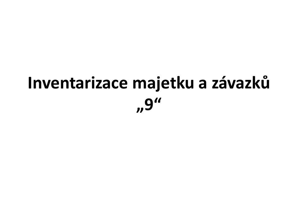 """Inventarizace majetku a závazků """"9"""