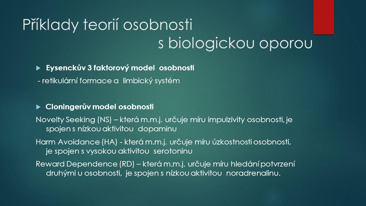 Příklady teorií osobnosti s biologickou oporou