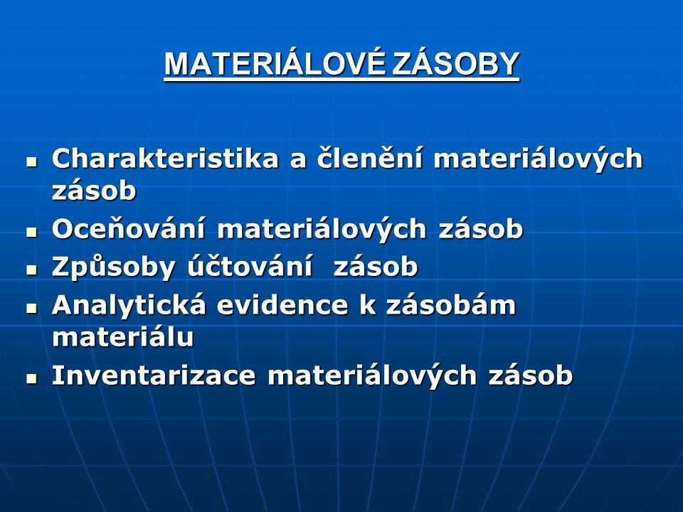 MATERIÁLOVÉ ZÁSOBY Charakteristika a členění materiálových zásob