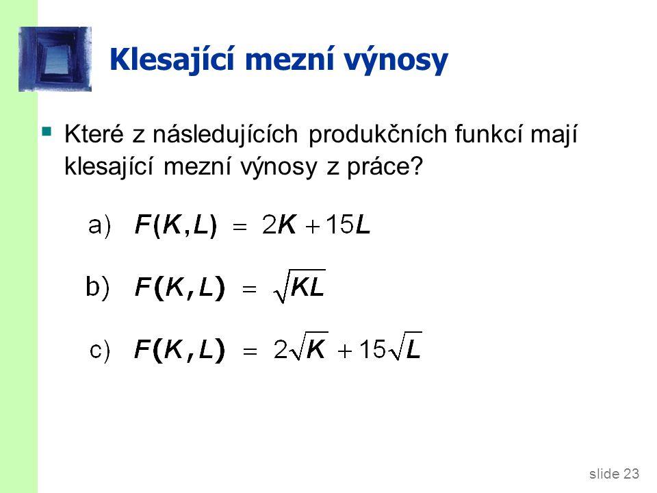 Příklad L Y MPL. 0 0 n.a. 1 10 10. 2 19 9. 3 27 8. 4 34 7. 5 40 6. 6 45 5. 7 49 4. 8 52 3.