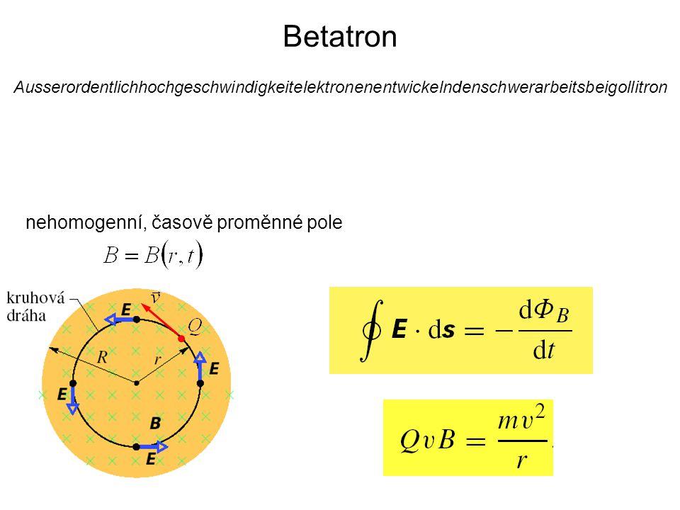 Betatron nehomogenní, časově proměnné pole