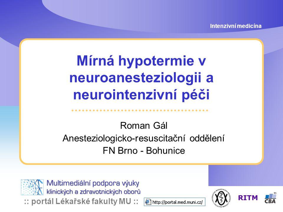 Mírná hypotermie v neuroanesteziologii a neurointenzivní péči